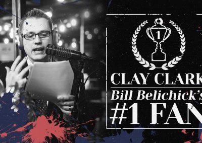 Bill Belichick's #1 Fan Clay Clark 8