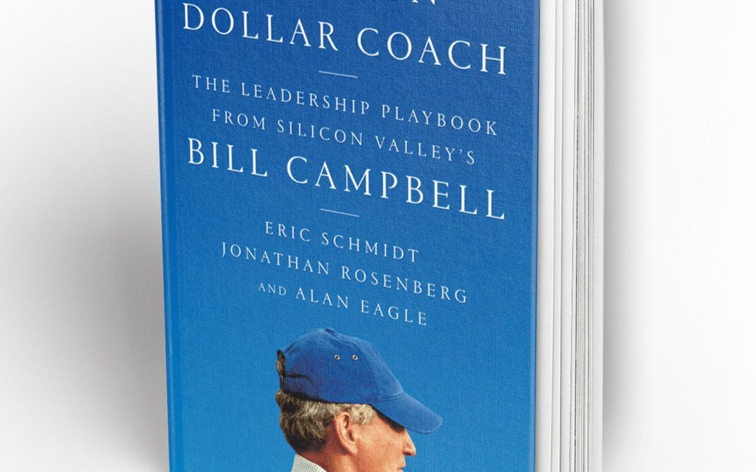 Bill Campbell, the World's Best Business Coach | 14 Principles from the Trillion Dollar Business Coach