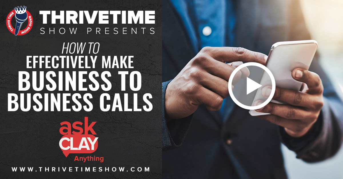How to Make Business to Business Sales Calls Thrivetime Show Slides