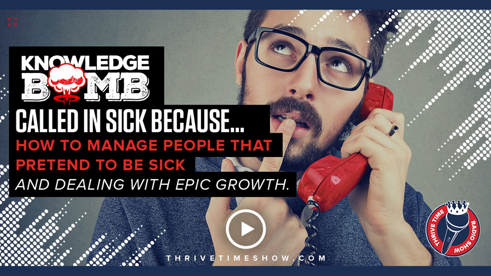 Called In Sick Because, How To Manage People That Pretend To Be Sick And Dealing With Epic Growth Knowledge Bomb Youtube Post Compressor