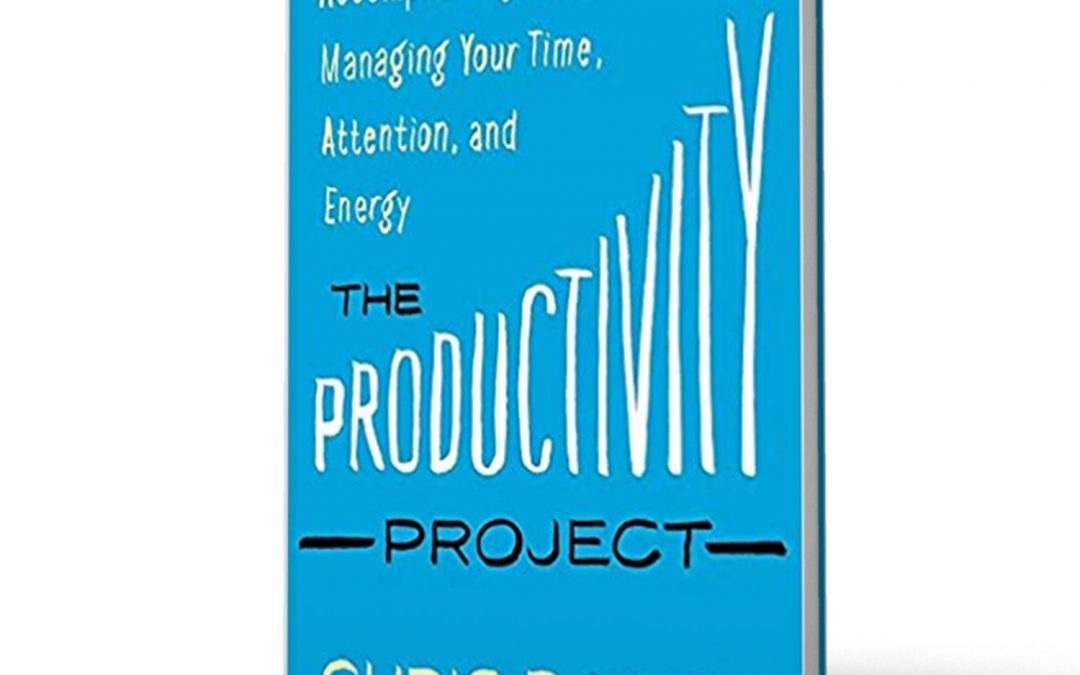 Best-Selling Author (Chris Bailey) of The Productivity Project Shares How to Accomplish More Each Day