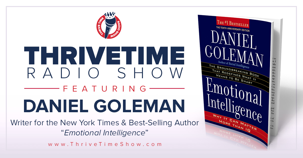 Daniel Goleman ThriveTime Show Clay Clark