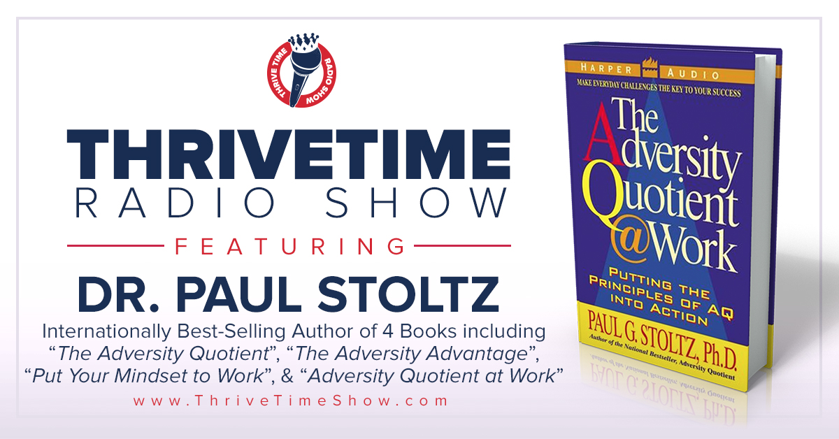 Dr Paul Stoltz Version 2 ThriveTimeShow