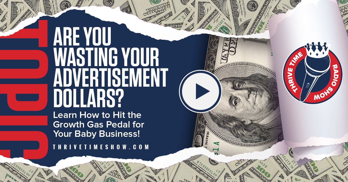 Facebook Are You Wasting Your Advertisement Dollars? Thrivetime Show