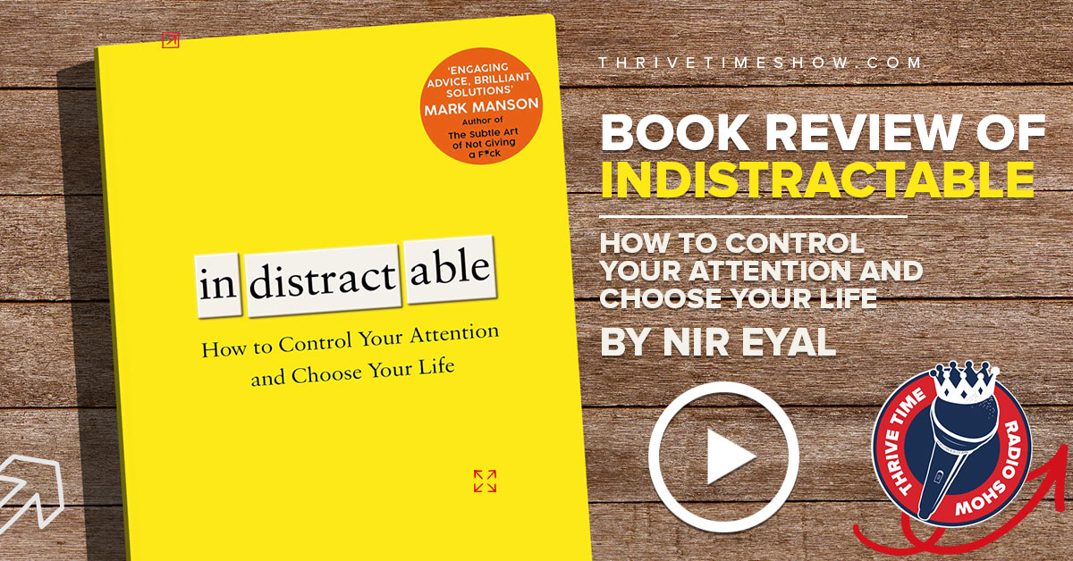 Facebook Book Review Indistractable Thrivetime Show