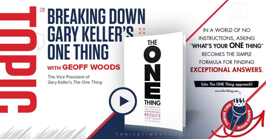 Facebook Breaking Down Gary Kellers One Thing Thrivetime Show
