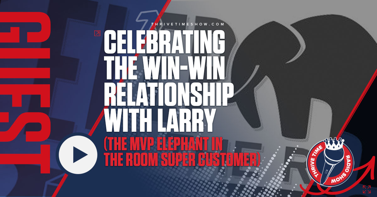 Facebook Celebrating The Win Win Relationship With Larry Thrivetime Show