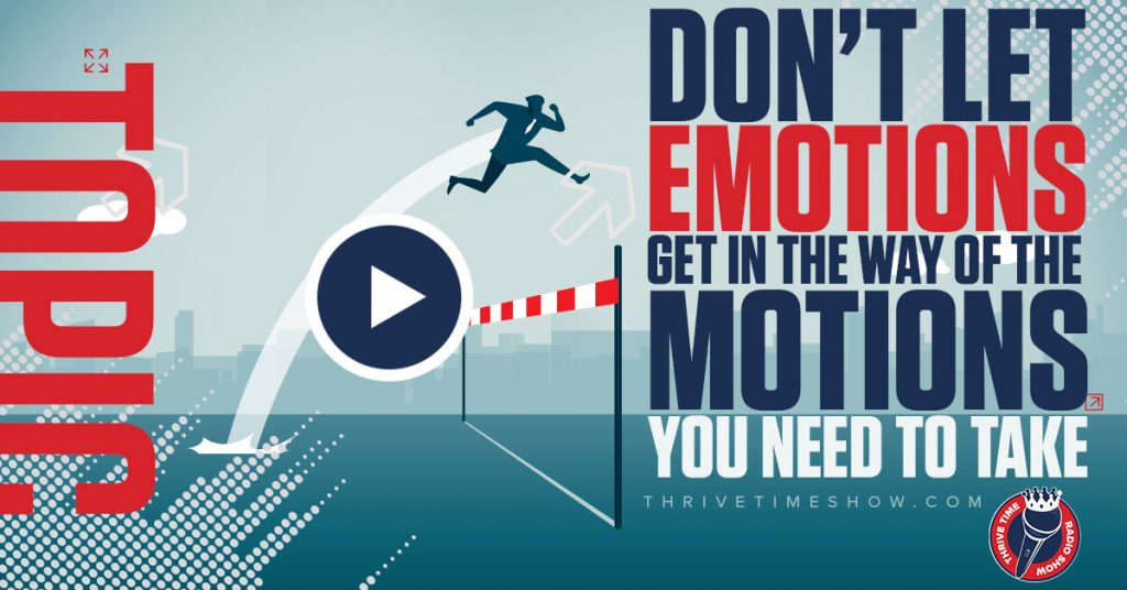 Facebook Dont Let Emotions Getinthe Way Of Motions You Need To Take Thrivetime Show Slides