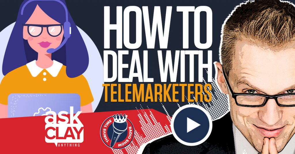 Facebook How To Deal With Telemarketers Ask Clay Anything