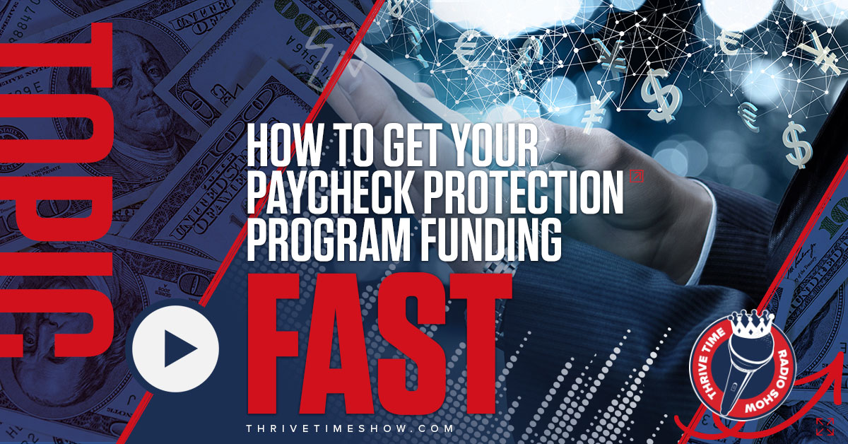 Facebook How To Get Your Paycheck Protection Program Funding FAST Thrivetime Show