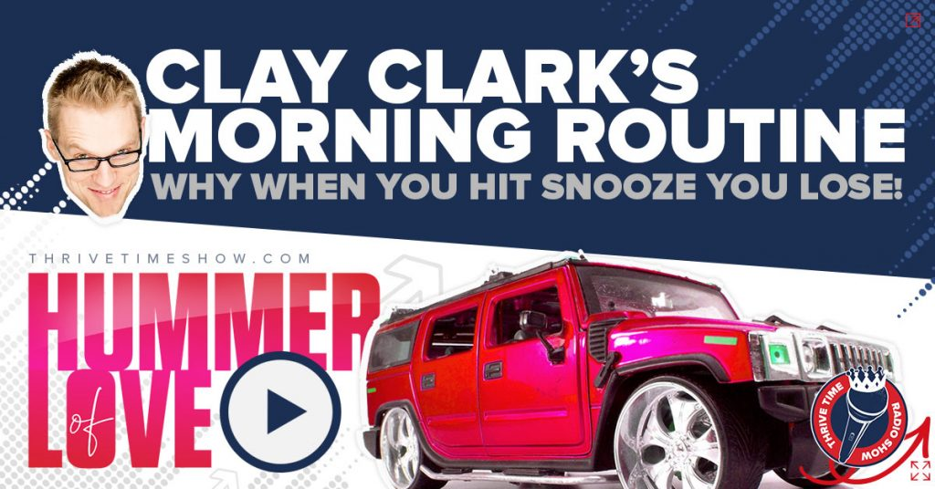 Facebook Hummoer Of Love Clay Clarks Morning Routine Thrivetime Show