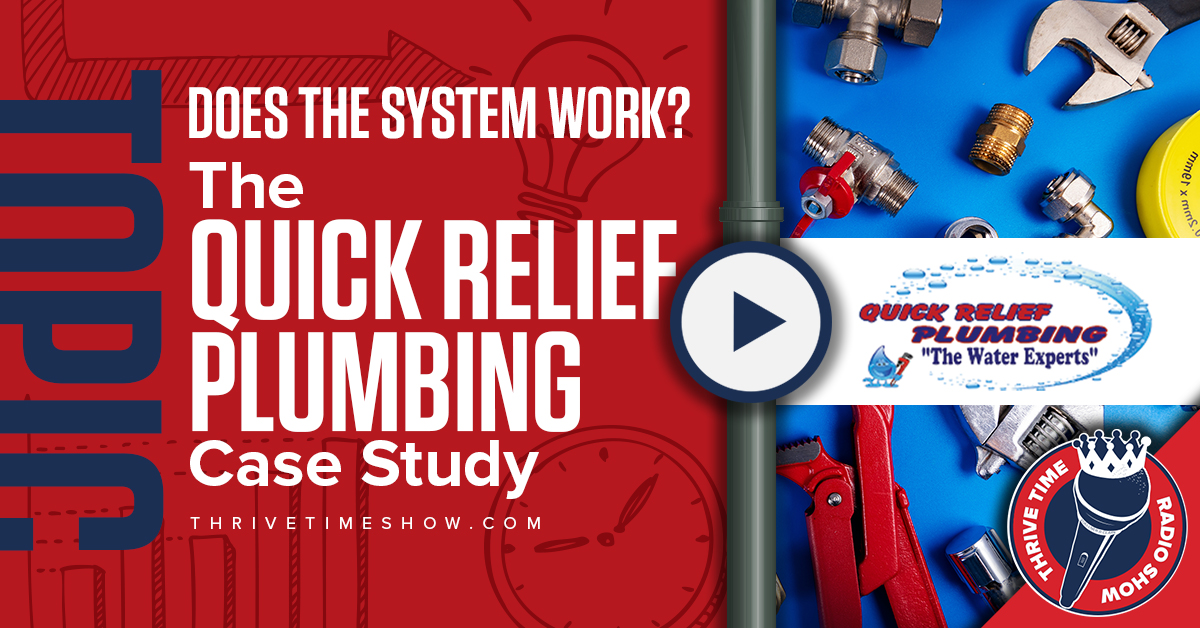 Facebook Post Does The System Work? The Quick Relief Plumbing Case Study Thrivetime Show