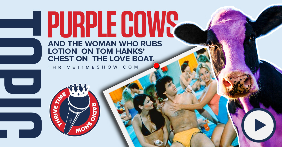 Facebook Post Purple Cows And The Woman Who Rubs Lotion On Tom Hanks' Chest On The Love Boat Version 2 Thrivetime Show