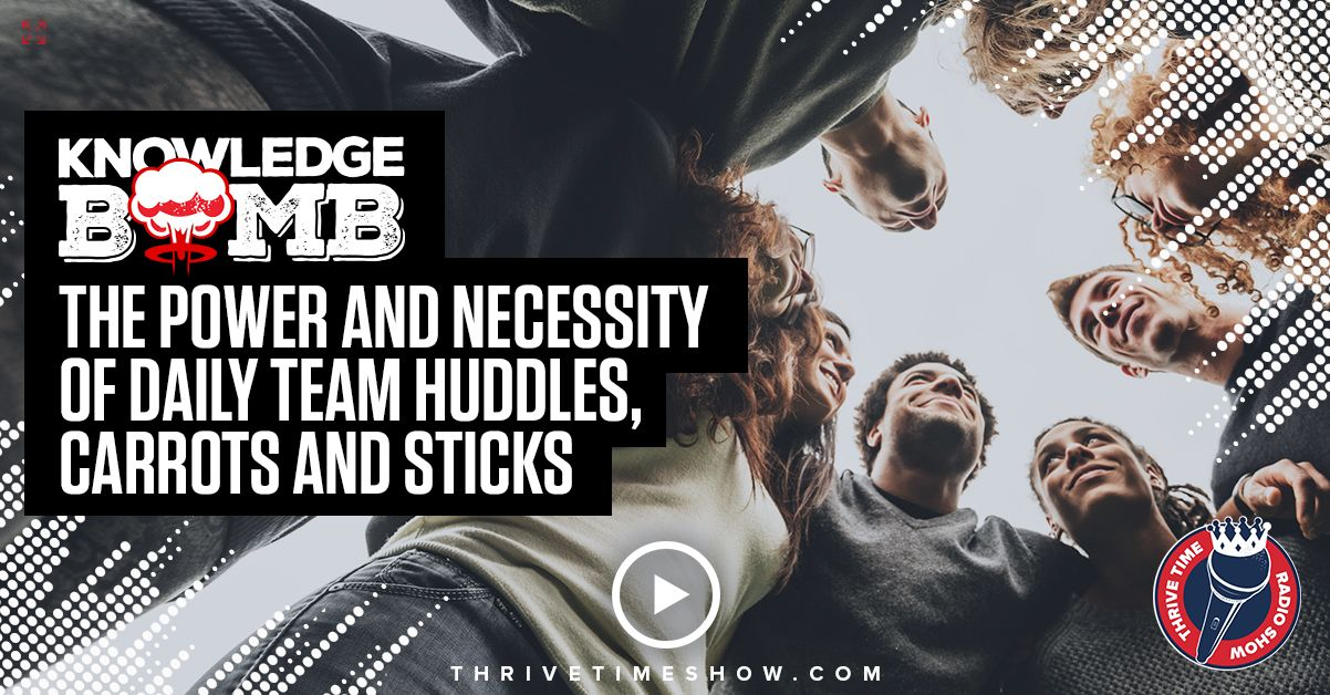 Facebook Post The Power And Necessity Of Daily Team Huddles, Carrots And Sticks Knowledge Bomb Compressor