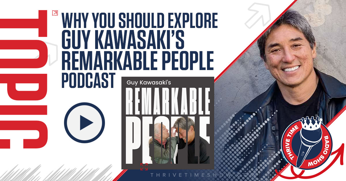 Facebook Remarkable People Podcast ThrivetimeSHow