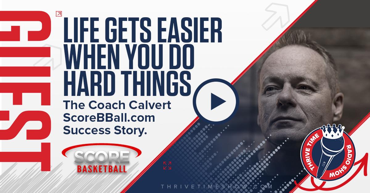 Facebook The Coach Calvert ScoreBBall.com Success Story Thrivetime Show