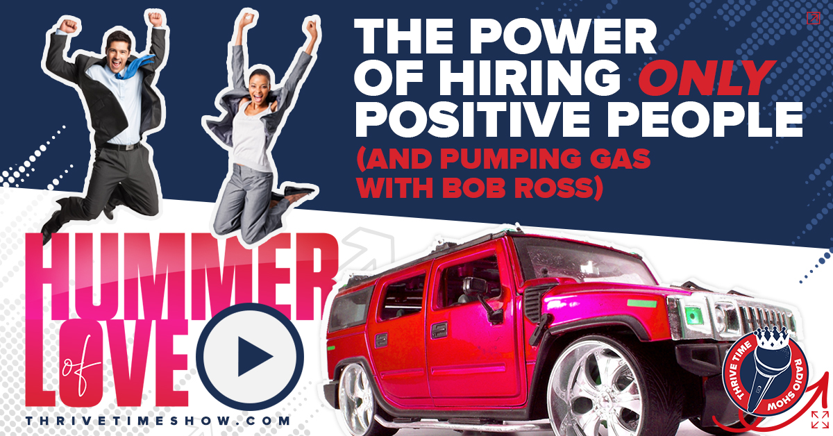 Facebook The Power Of Hiring ONLY Positive People Thrivetime Show