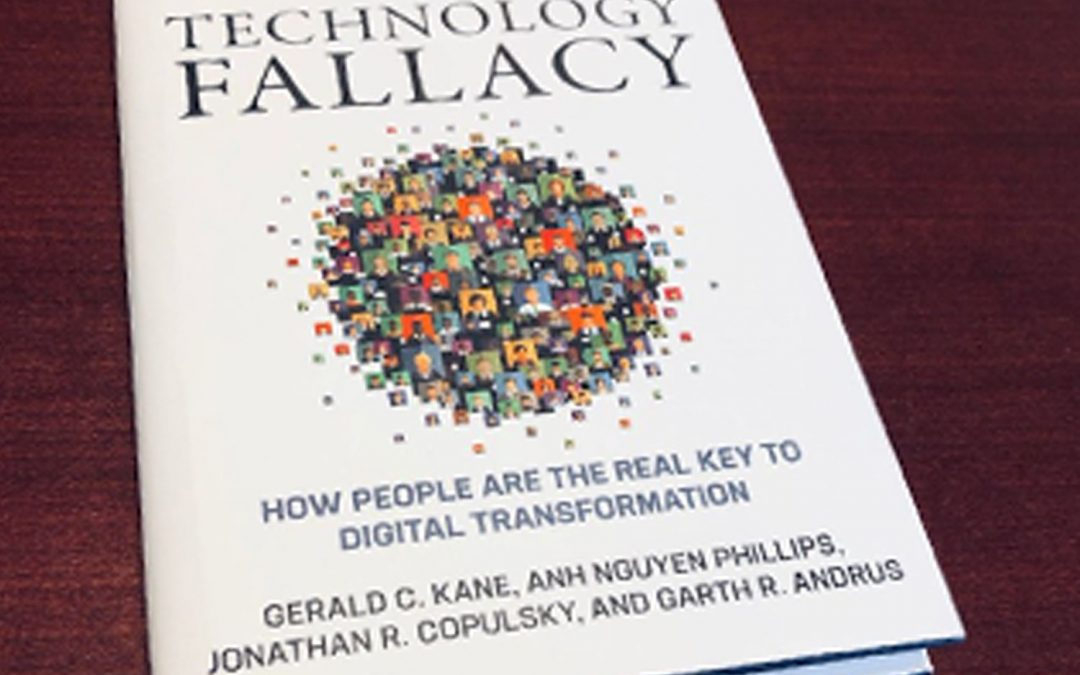 Gerald Kane on The Technology Fallacy: How People Are the Real Key to Digital Transformation