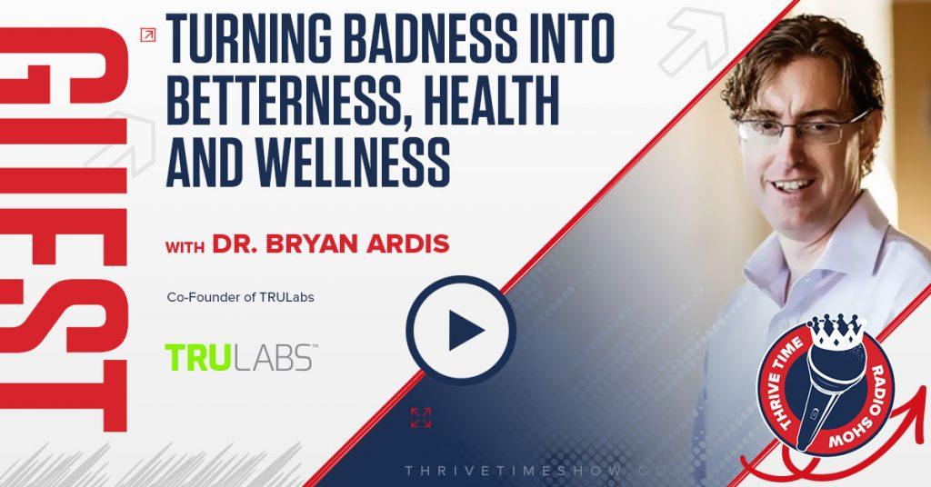 Bryan Ardis Trulabs Thrivetime Show