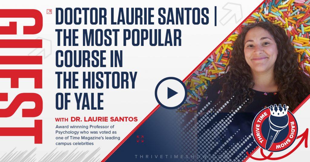 Dr Laurie Santos Thrivetime Show
