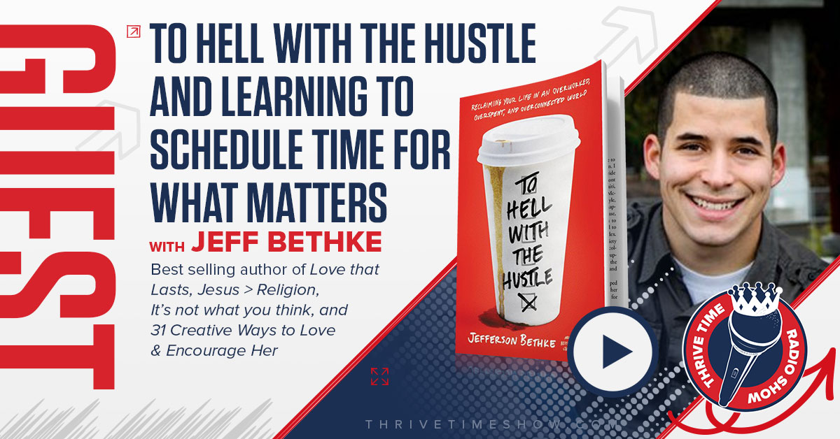 Guest Topic Banner Jeff Bethke Thrivetime Show