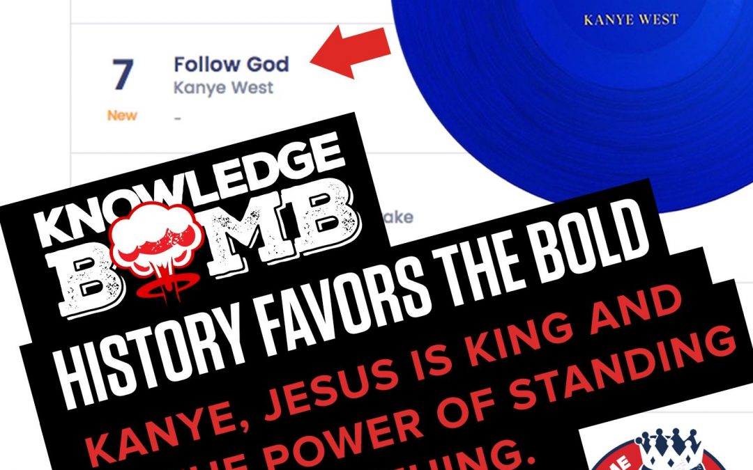 History Favors the Bold | Kanye, Jesus is King and the Power of Standing for Something