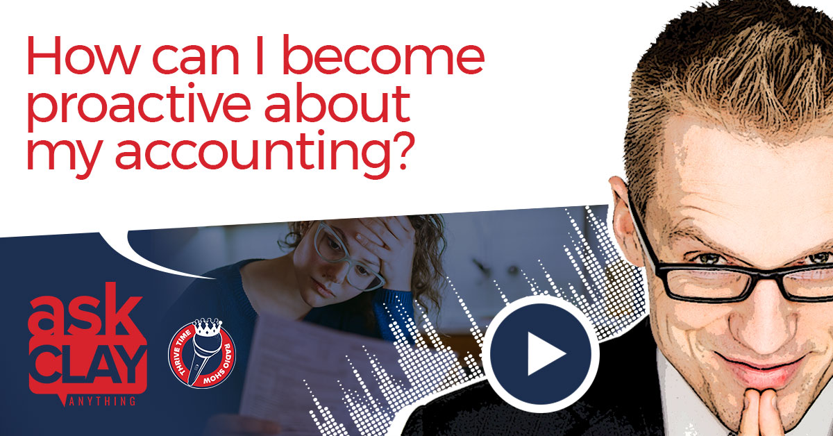 How Can I Become Proactive About My Accounting Ask Clay Anything Recovered