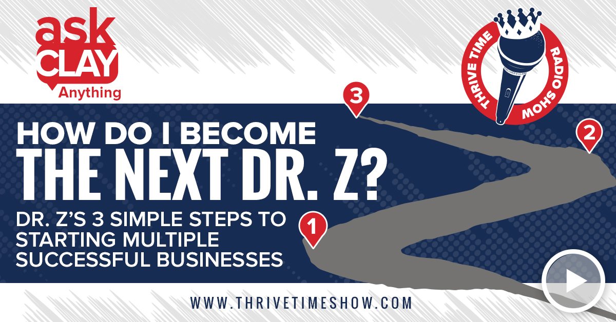 How Do I Become The Next Dr. Z Thrivetime Show Slides