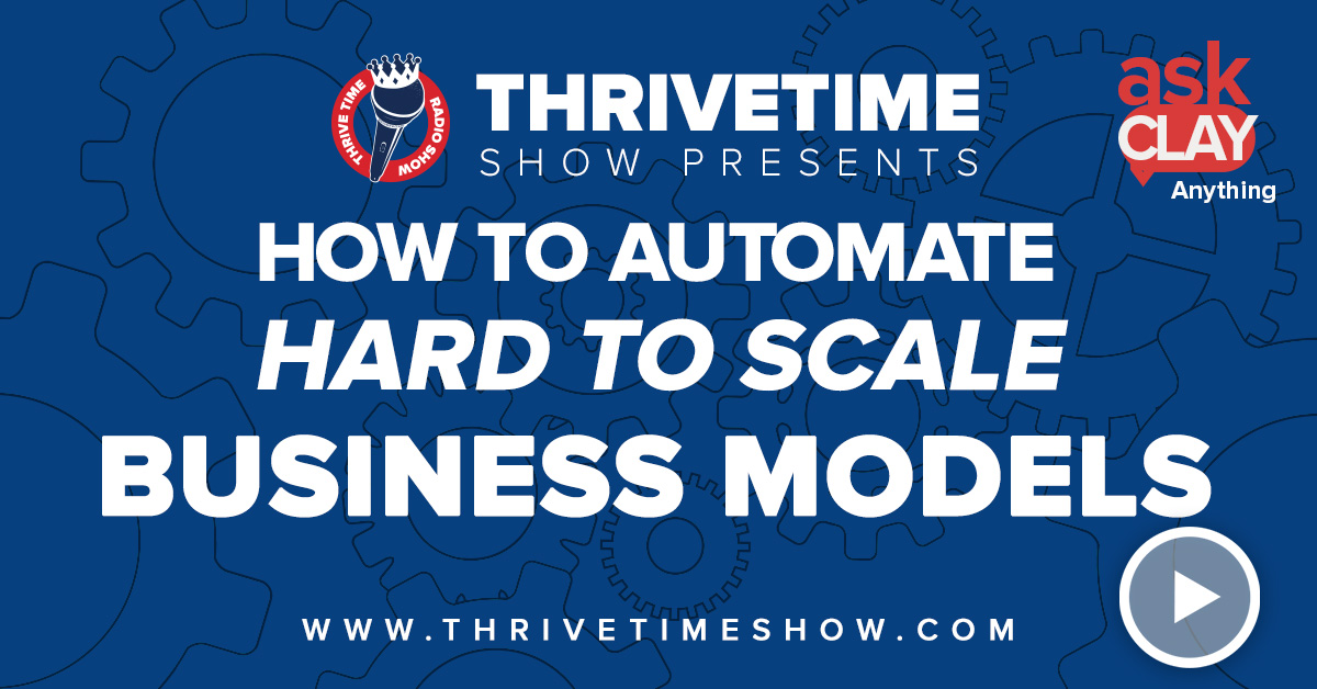 How To Automate Hard To Scale Business Models Thrivetime Show Slides