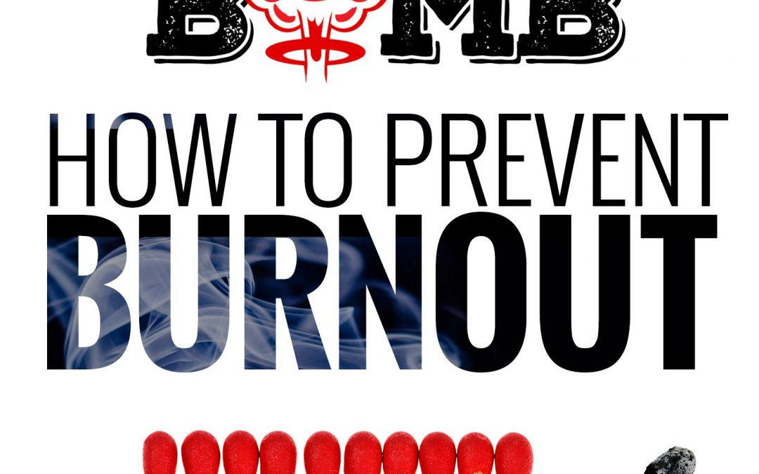 How to Prevent Burnout – A Knowledge Bomb