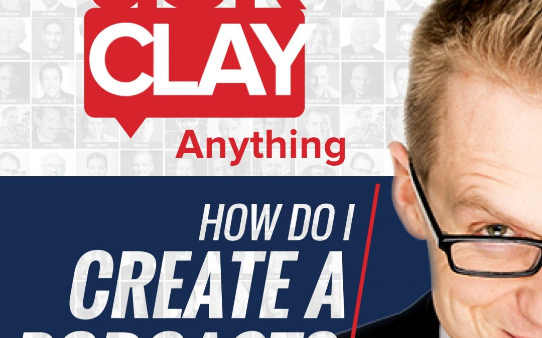 How Do I Create A Podcast? – Ask Clay Anything