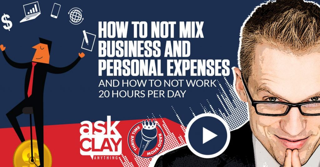 How To Not Mix Business And Personal Expenses And How To Not Work 20 Hours Per Day Ask Clay Anything Compressor (1)