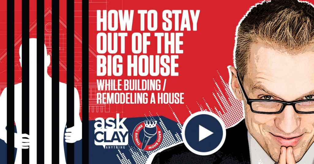 How To Stay Out Of The Big House While Building Remodeling A House Ask Clay Anything Compressor