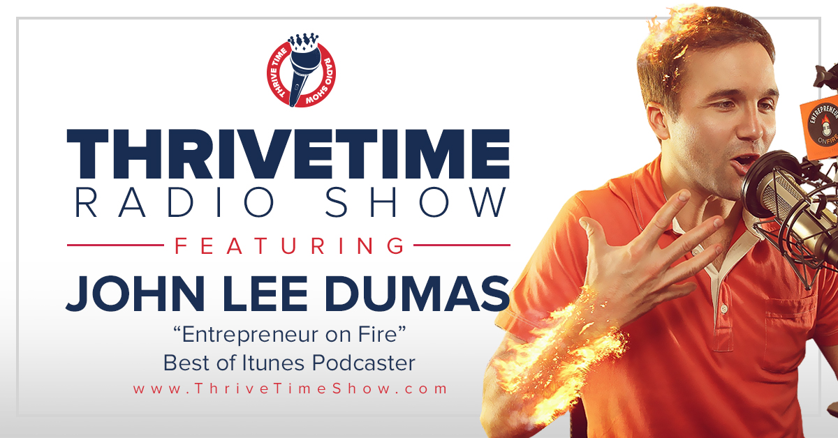 John Lee Dumas Version 3 ThriveTimeShow