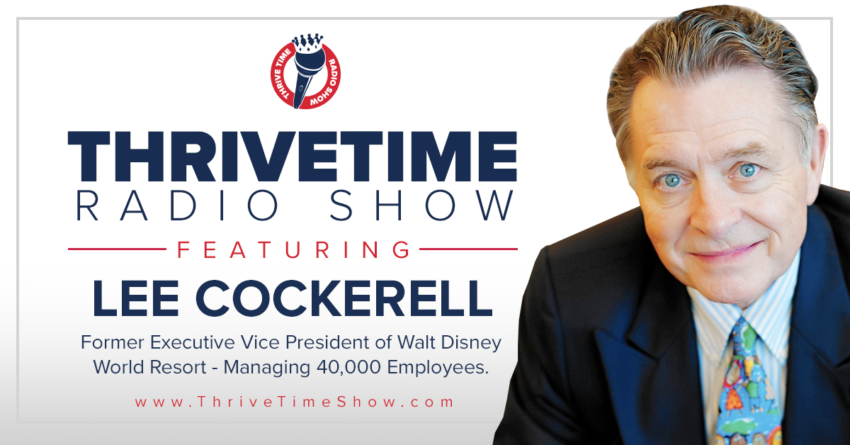 Lee Cockerell Version 2 ThriveTimeShow
