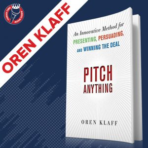 Pitch Anything | Oren Klaff on How to Pitch Anything, How to Flip the Script and How to Sell Something