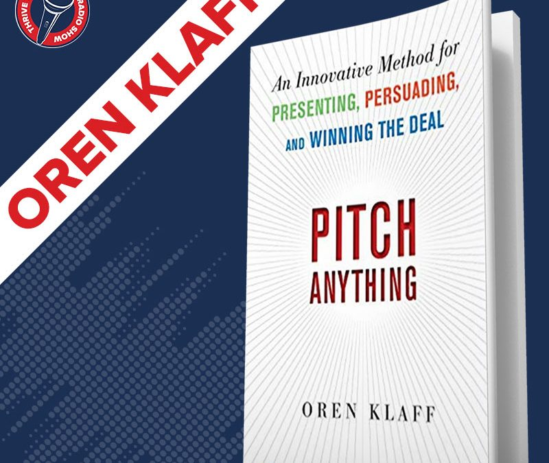 Pitch Anything   Oren Klaff on How to Pitch Anything, How to Flip the Script and How to Sell Something