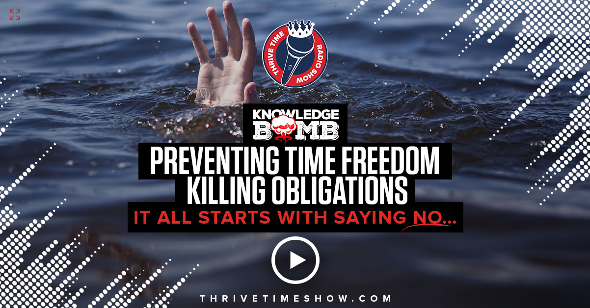Preventing Time Freedom Killing Obligations Knowledge Bomb Thrivetime Show Slides