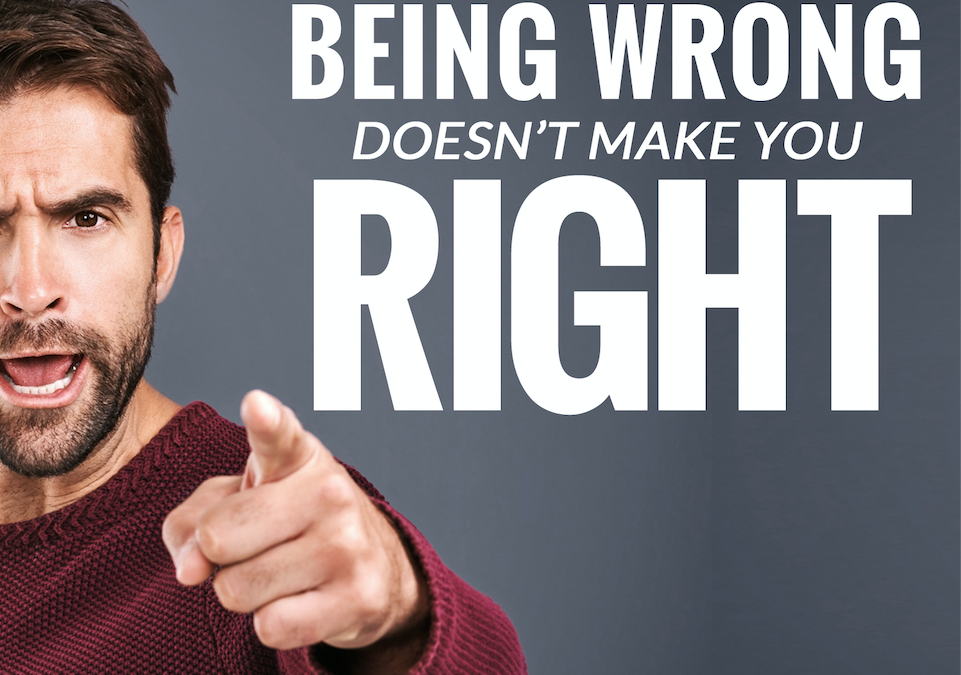 Passionately Being Wrong Doesn't Make You Right