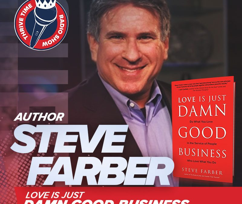 Steve Farber | Love Is Just Damn Good Business