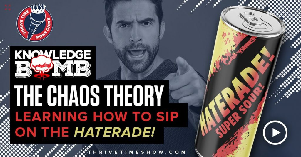The Chaos Theory Learning How To Sip On The Haterade Knowledge Bomb Thrivetime Show Slides Compressor (1)