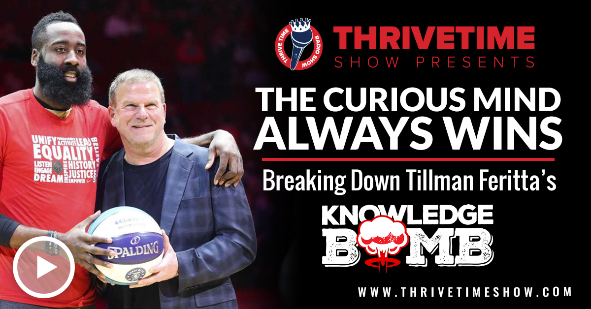 The Curious Mind Wins All The Time Thrivetime Show Slides