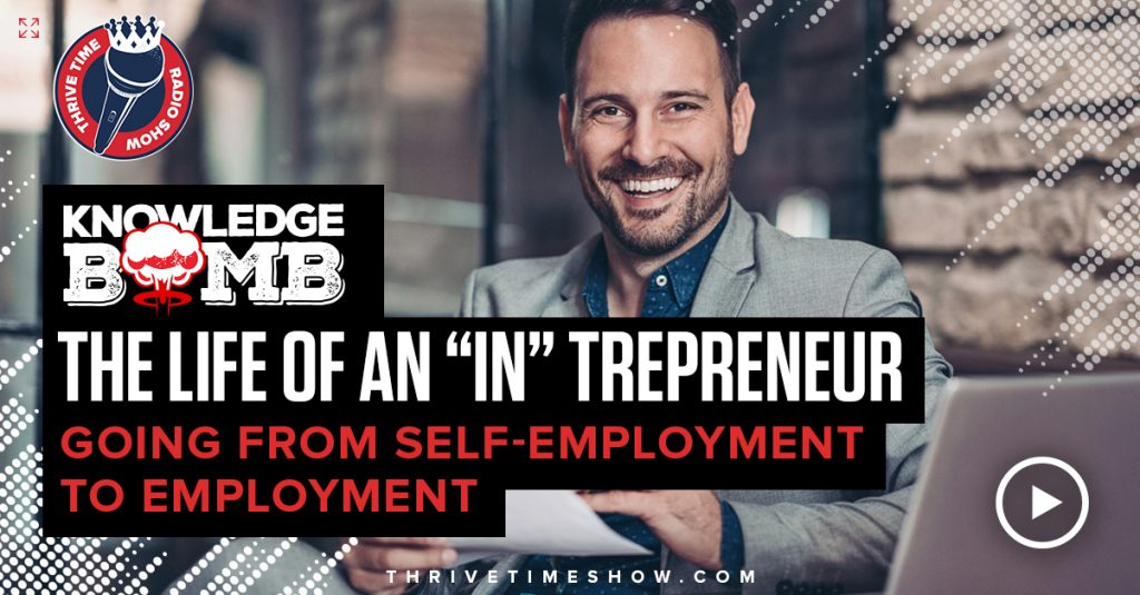 """The Life Of An """"In"""" Trepreneur Knowledge Bomb Thrivetime Show Slides"""