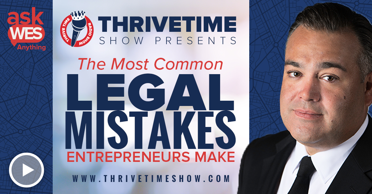 The Most Common Legal Mistakes Ask Wes Anything Thrivetime Show Slides