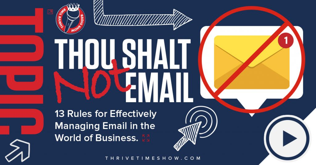 Thou Shalt Not Email Facebook Thrivetime Show