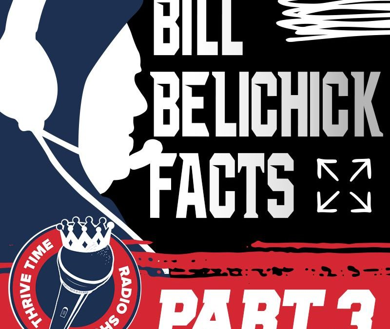 Bill Belichick Facts (Part 3) | A Look Under the Hoodie | Exploring 102 Facts About the Management Mastery of Coach Bill Belichick
