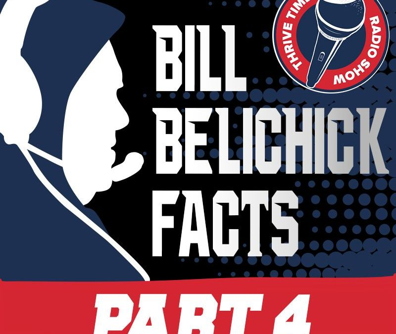 Bill Belichick Facts (Part 4) | A Look Under the Hoodie, Exploring 102 Facts About the Management Mastery of Coach Bill Belichick