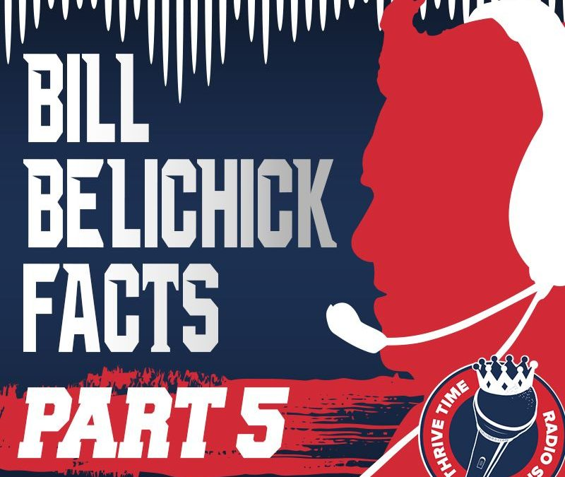 Bill Belichick Facts (Part 5) | A Look Under the Hoodie, Exploring 102 Facts About the Management Mastery of Coach Bill Belichick