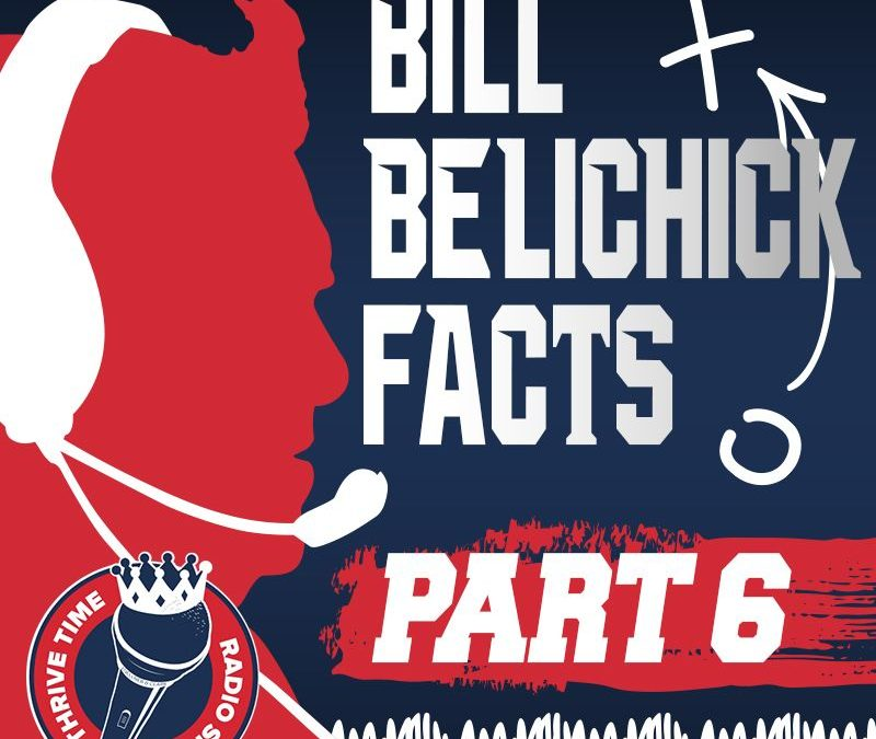 Bill Belichick Facts (Part 6) | A Look Under the Hoodie, Exploring 102 Facts About the Management Mastery of Coach Bill Belichick