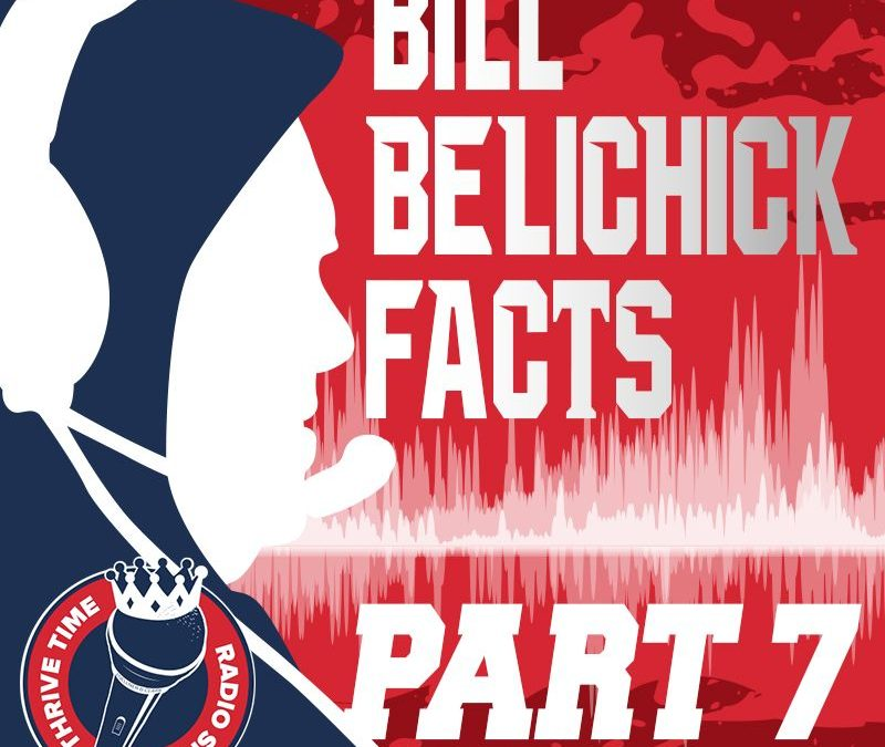 Bill Belichick Facts (Part 7) | A Look Under the Hoodie, Exploring 102 Facts About the Management Mastery of Coach Bill Belichick